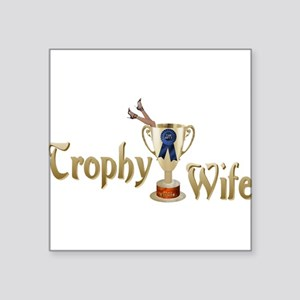 "trophy_wife_bs Square Sticker 3"" x 3"""
