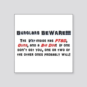 "Burglars Beware!!! Square Sticker 3"" x 3"""