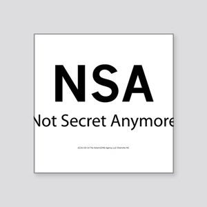 "NSA Not Secret Anymore Square Sticker 3"" x 3"""