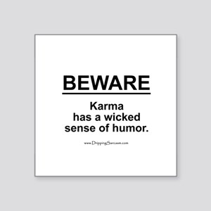 Funny Karma Quotes Square Stickers - CafePress