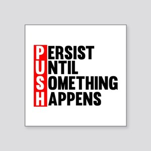 Persist Until Something Happens | Fitness Slogan S