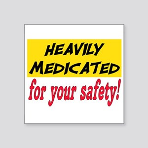 "HEAVILY MEDICATED Square Sticker 3"" x 3"""