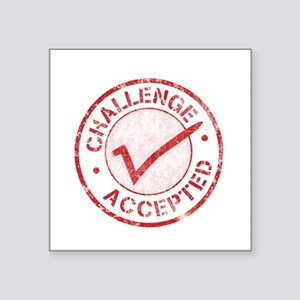 "Challenge-Accepted-Round Square Sticker 3"" x 3"