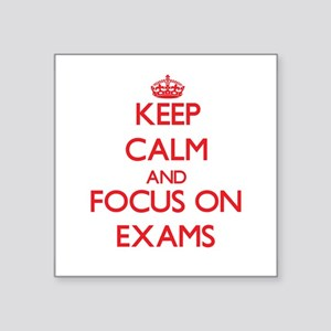 Keep Calm and focus on EXAMS Sticker