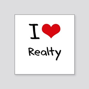 I Love Realty Sticker