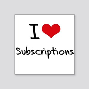I love Subscriptions Sticker