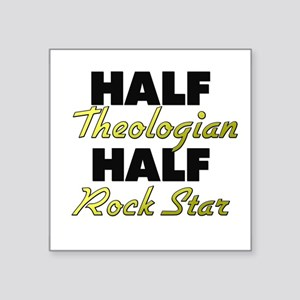 Half Theologian Half Rock Star Sticker