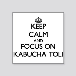 Keep calm and focus on Kabucha Toli Sticker
