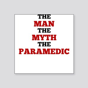 The Man The Myth The Paramedic Sticker