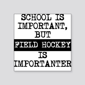 Funny Field Hockey Quotes Stickers - CafePress