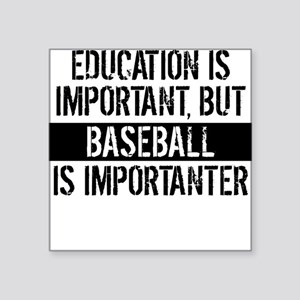 Baseball Is Importanter Sticker
