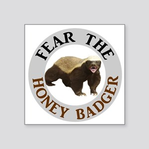 "Honey Badger Fear Square Sticker 3"" x 3"""