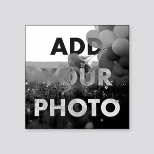 "Add Your Photo Square Sticker 3"" x 3"""