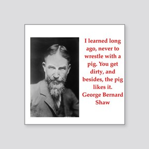 "george bernard shaw quote Square Sticker 3"" x 3"""