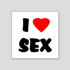 "I Love Sex Square Sticker 3"" x 3"""