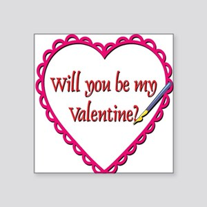 "Will You Be My Valentine? Square Sticker 3"" x 3"""