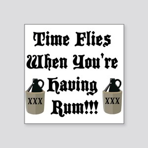 Time Flies When You're Having Rum!!! Sticker