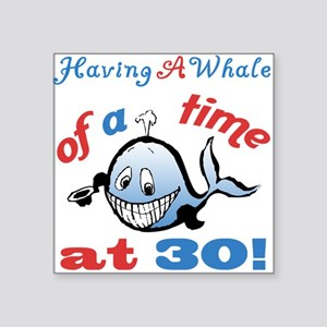 30th Birthday Humor (Whale) Sticker