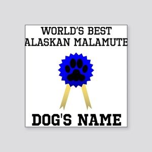 Worlds Best Alaskan Malamute (Custom) Sticker