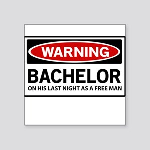 Warning Bachelor on His Last Night as a Free Man S
