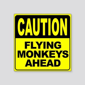 "Flying Monkeys Ahead Square Sticker 3"" x 3"""