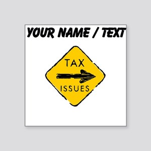 Tax Issues Sign (Custom) Sticker