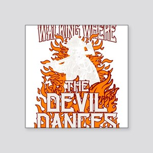 Walking Where The Devil Dances Sticker