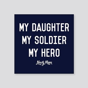 "U.S. Navy My Daughter My So Square Sticker 3"" x 3"""