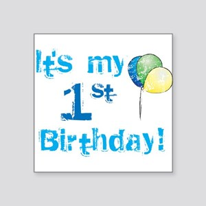 It's My 1st Birthday Square Sticker