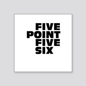 Five Point Five Six Square Sticker