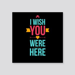 I Wish You Were Here Love Hearts Sticker
