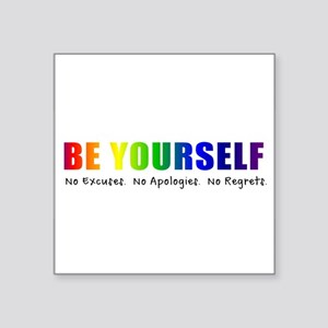 "Be Yourself (Rainbow) Square Sticker 3"" x 3"""