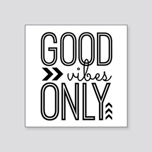 "Good Vibes Only Square Sticker 3"" x 3"""