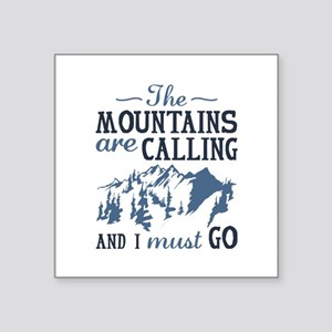 "The Mountains Are Calling Square Sticker 3"" x 3"""