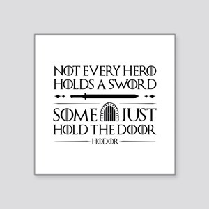 "Some Just Hold The Door Square Sticker 3"" x 3"""
