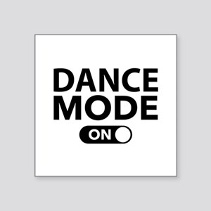 "Dance Mode On Square Sticker 3"" x 3"""