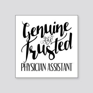 "Genuine and Trusted Physici Square Sticker 3"" x 3"""