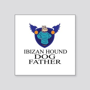 "Ibizan Hound Dog Father Square Sticker 3"" x 3"""