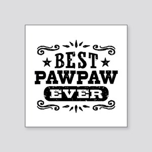 "Best PawPaw Ever Square Sticker 3"" x 3"""