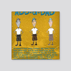 "Add a Dad Square Sticker 3"" x 3"""