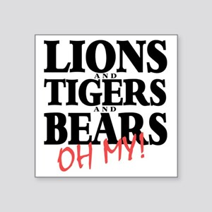 "Lions tigers bears Square Sticker 3"" x 3"""