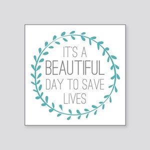 "Greys Anatomy Its A Beautif Square Sticker 3"" x 3"""