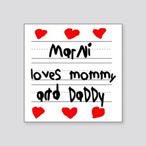 "Marni Loves Mommy and Daddy Square Sticker 3"" x 3"""