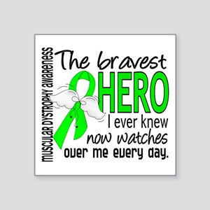 Bravest Hero I Knew Muscular Dystrophy Square Stic
