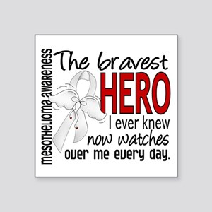 Bravest Hero I Knew Mesothelioma Square Sticker 3""