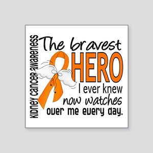 Bravest Hero I Knew Kidney Cancer Square Sticker 3