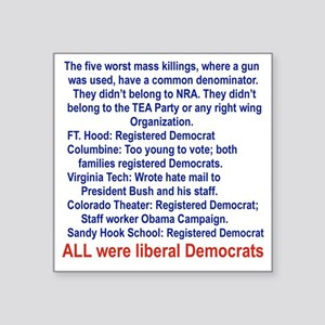 "ALL WERE LIBERAL DEMOCRATS. Square Sticker 3"" x 3"""