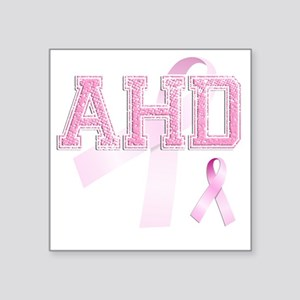 "AHD initials, Pink Ribbon, Square Sticker 3"" x 3"""