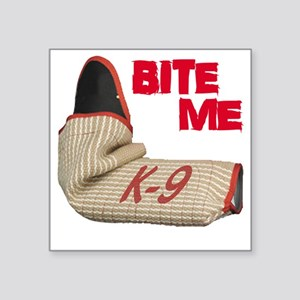 "BITE ME - Certified K9 Deco Square Sticker 3"" x 3"""