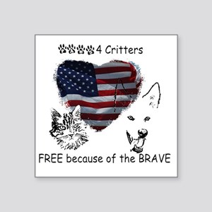 "Free Because of the Brave P Square Sticker 3"" x 3"""